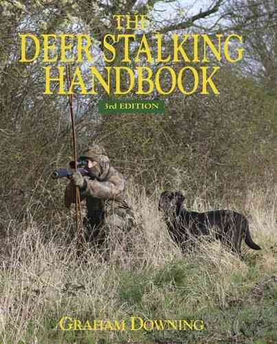 The Deer Stalking Handbook (3rd Revised edition)